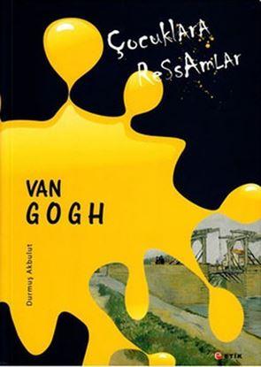 Çocuklara Ressamlar - Van Gogh