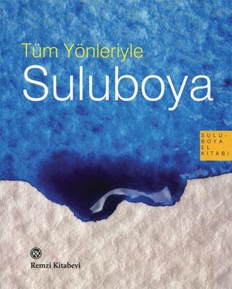 Tüm Yönleriyle Suluboya
