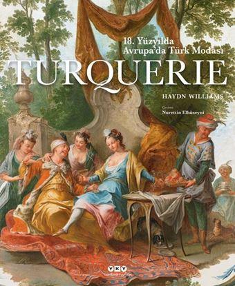 Turquerıe - 18. Yüzyılda Avrupa'da Türk Modası