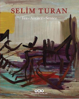 Selim Turan / Tez - Antitez – Sentez