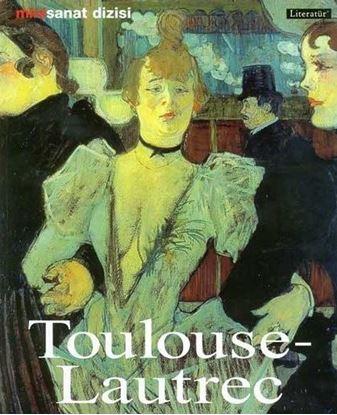 Henri de Toulouse-Lautrec; Hayatı ve Eserleri