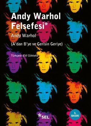 Andy Warhol Felsefesi A'dan B'ye ve Gerisin Geriye