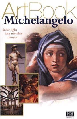 Michelangelo - İnsanoğlu taşa meydan okuyor