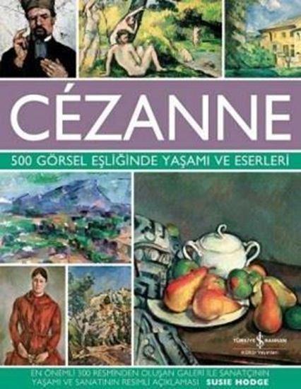 Cézanne – 500 Görsel Eşliğinde Yaşamı ve Eserleri