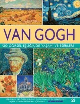 Van Gogh - 500 Görsel Eşliğinde Yaşamı ve Eserleri