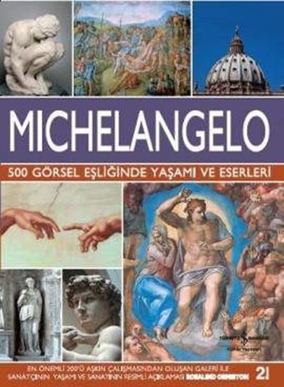 Michelangelo – 500 Görsel Eşliğinde Yaşamı ve Eserleri