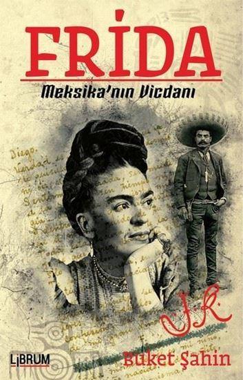 Frida-Meksika'nın Vicdanı