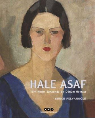Hale Asaf-Türk Resim Sanatında Bir Dönüm Noktası