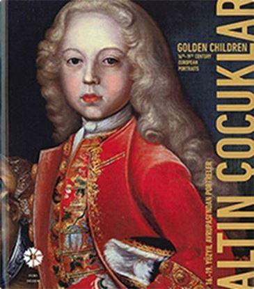 Altın Çocuklar 16-19. Yüzyıl Avrupası'ndan Portreler