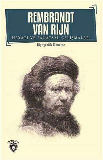 Rembrandt Van Rijn-Hayatı ve Sanatsal Çalışmaları