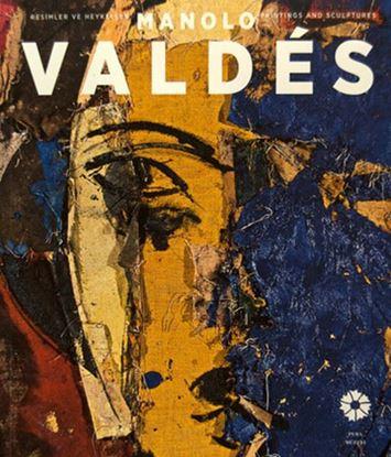 Manolo Valdes Resimler ve Heykeller