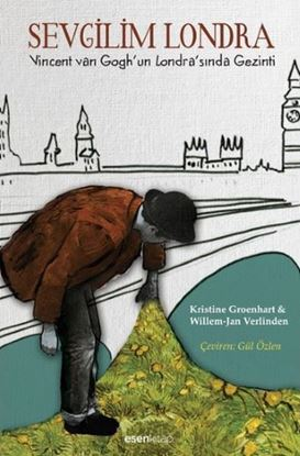 Sevgilim Londra - Vincent Van Gogh'un Londra'sında Gezinti
