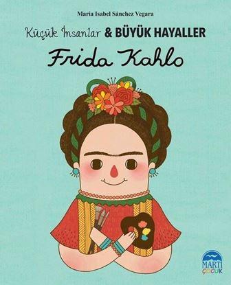 Frida Kahlo - Küçük İnsanlar ve Büyük Hayaller