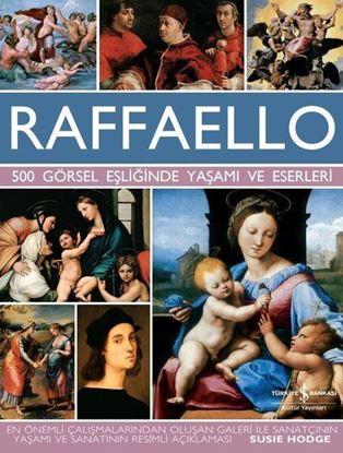 500 Görsel Eşliğinde Yaşamı ve Eserleri - Raffaello