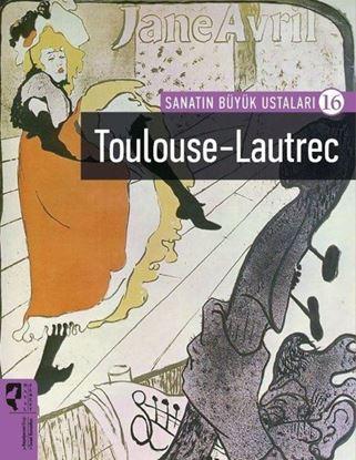 Sanatın Büyük Ustaları - Henri de Toulouse-Lautrec